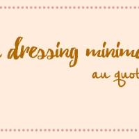 Un dressing minimaliste au quotidien